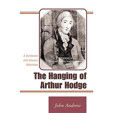 The Hanging of Arthur Hodge: A Caribbean Anti-Slavery Milestone