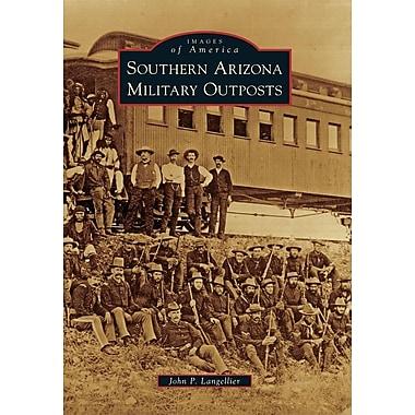 Southern Arizona Military Outposts