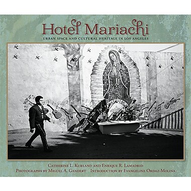 Hotel Mariachi: Urban Space and Cultural Heritage in Los Angeles
