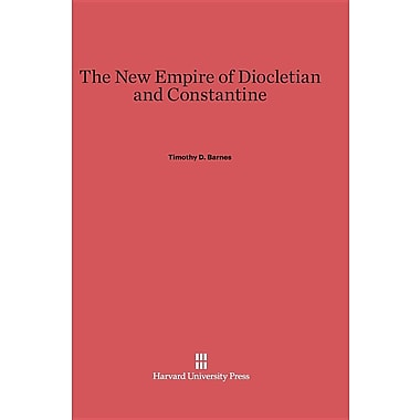 The New Empire of Diocletian and Constantine