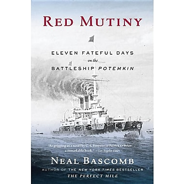 Red Mutiny: Eleven Fateful Days on the Battleship Potemkin
