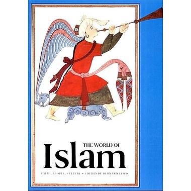 The World of Islam: Faith, People, Culture