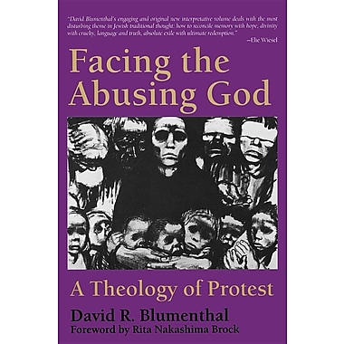 Facing the Abusing God: A Theology of Protest