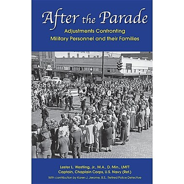 After the Parade: Adjustments Confronting Military Personnel and Their Families