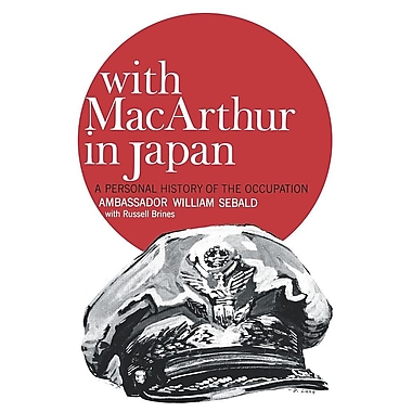 With MacArthur in Japan: A Personal History of the Occupation