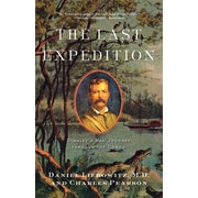 The Last Expedition: Stanley's Mad Journey Through the Congo