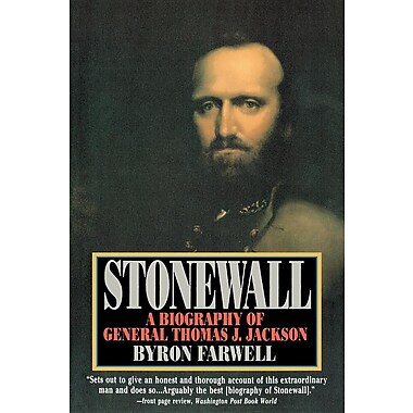 Stonewall: A Biography of General Thomas J. Jackson