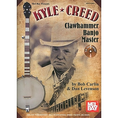 Kyle Creed: Clawhammer Banjo Master [With CD (Audio)]