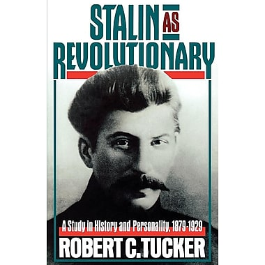 Stalin as Revolutionary, 1879-1929: A Study in History and Personality