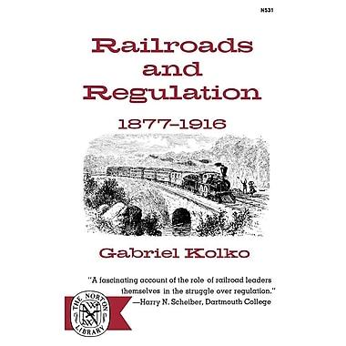 Railroads and Regulation: 1877-1916