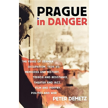 Prague in Danger: The Years of German Occupation