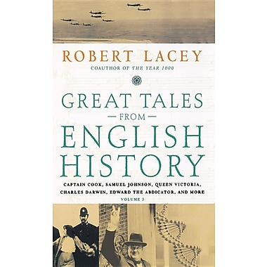 Great Tales from English History: Captain Cook, Samuel Johnson, Queen Victoria, Charles Darwin, Edward the Abdicator, and More