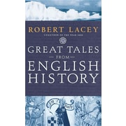 Great Tales from English History: The Truth about King Arthur, Lady Godiva, Richard the... by