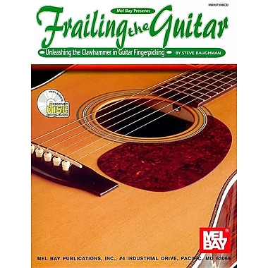 Frailing the Guitar: Unleashing the Clawhammer in Guitar Fingerpicking [With CD]