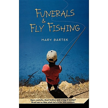 Funerals & Fly Fishing