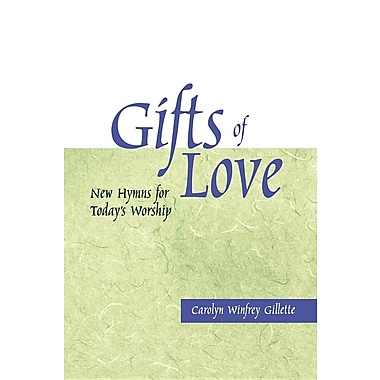 Gifts of Love: New Hymns for Today's Worship