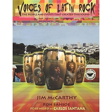 Voices of Latin Rock: People and Events That Created This Sound