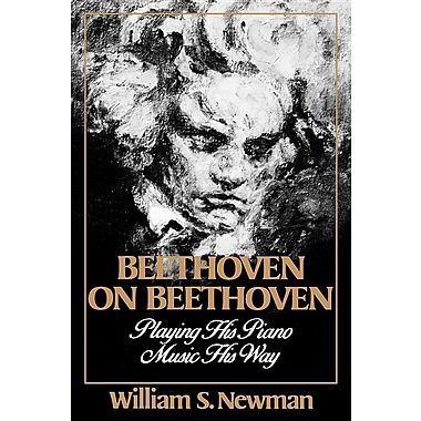 Beethoven on Beethoven: Playing His Piano Music His Way