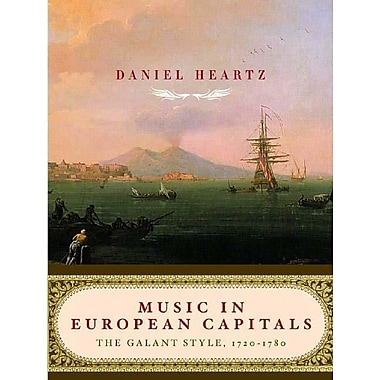Music in European Capitals: The Galant Style, 1720-1780