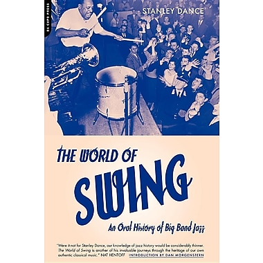 World of Swing: An Oral History of Big Band Jazz