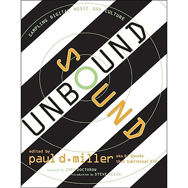 Sound Unbound: Sampling Digital Music and Culture [With CD]