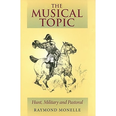 The Musical Topic: Hunt, Military and Pastoral