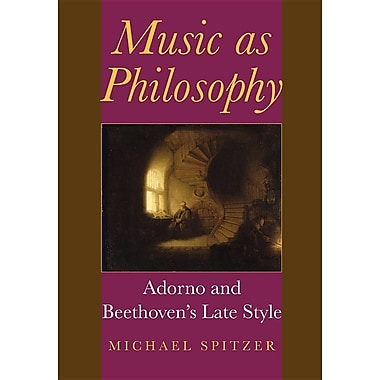Music as Philosophy: Adorno and Beethoven's Late Style