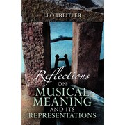 Reflections on Musical Meaning and Its Representations