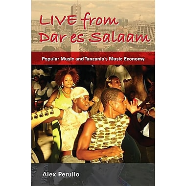 Live from Dar Es Salaam: Popular Music and Tanzania's Music Economy