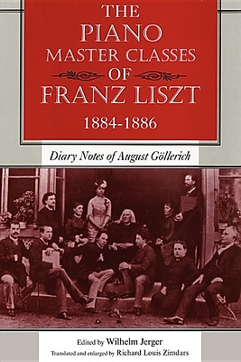 The Piano Master Classes of Franz Liszt,