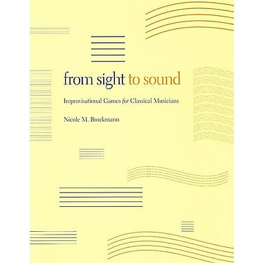 From Sight to Sound: Improvisational Games for Classical Musicians