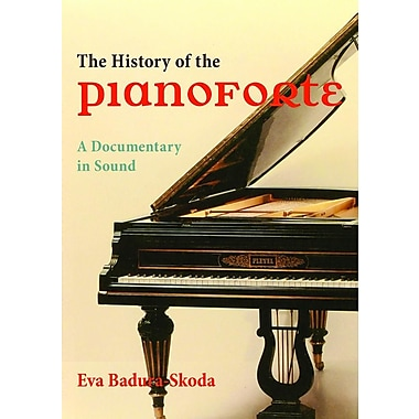 The History of the Pianoforte: A Documentary in Sound