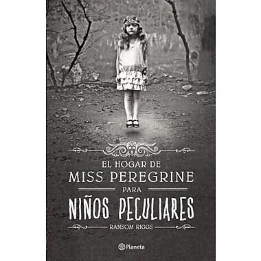 El Hogar de Miss Peregrine Para Ninos Peculiares = Miss Peregrine's Home for Peculiar Children
