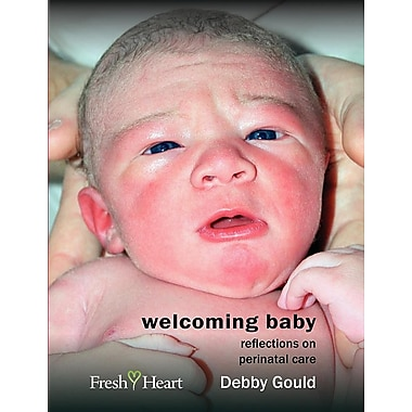 Welcoming Baby: Reflections on Perinatal Care