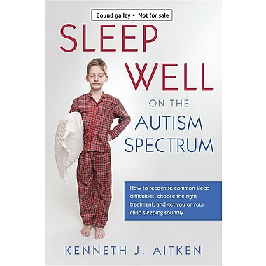 Sleep Well on the Autism Spectrum: How to Recognise Common Sleep Difficulties