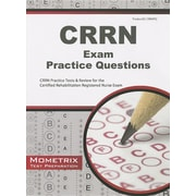 CRRN Exam Practice Questions: CRRN Practice Tests & Review for the Certified Rehabilitation Registered Nurse Exam