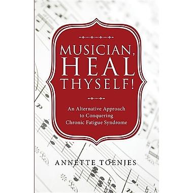 Musician, Heal Thyself!