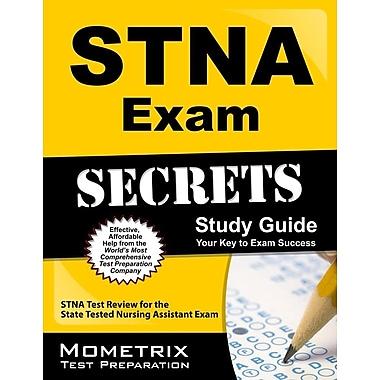 STNA Exam Secrets: STNA Test Review for the State Tested Nursing Assistant Exam