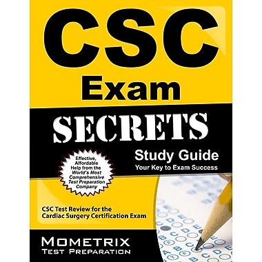 CSC Exam Secrets Study Guide: CSC Test Review for the Cardiac Surgery Certification Exam