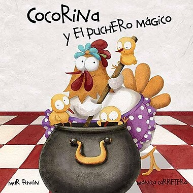 Cocorina y el Puchero Magico = Clucky and the Magic Kettle
