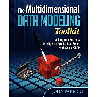 The Multidimensional Data Modeling Toolkit: Making Your Business Intelligence Applicatio
