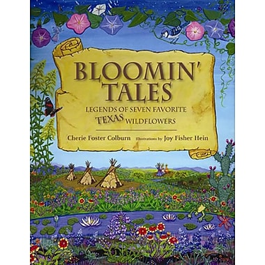 Bloomin' Tales: Legends of Seven Favorite Texas Wildflowers