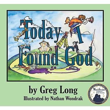Today I Found God