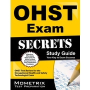 OHST Exam Secrets, Study Guide: OHST Test Review for the Occupational Health and Safety Technologist Exam