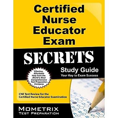 Certified Nurse Educator Exam Secrets, Study Guide: CNE Test Review for the Certified Nurse Educator Examination