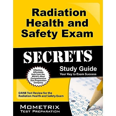 Secrets of the Radiation Health and Safety Exam Study Guide: DANB Test Review for the Radiation Health and Safety Exam