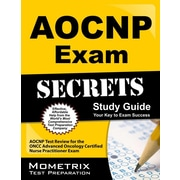 AOCNP Exam Secrets, Part 1 of 2: AOCNP Test Review for the ONCC Advanced Oncology Certified Nurse Practitioner Exam