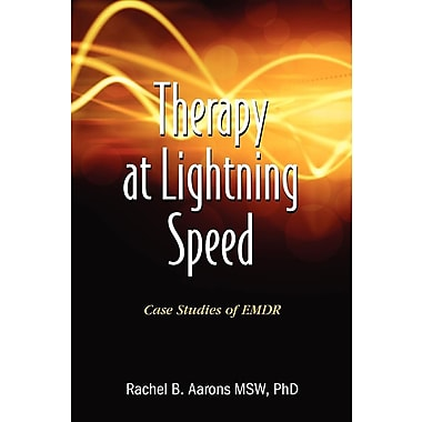 Therapy at Lightning Speed: Case Studies of Emdr