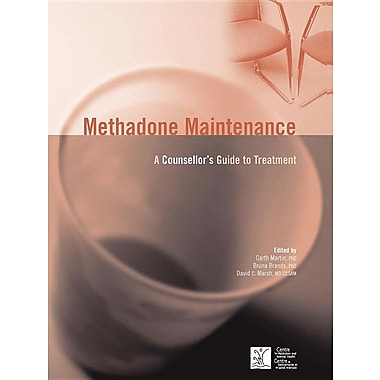 Methadone Maintenance: A Counsellor's Guide to Treatment, 2nd Edition