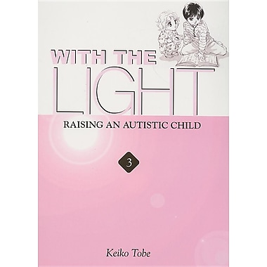 With the Light, Volume 3: Raising an Autistic Child